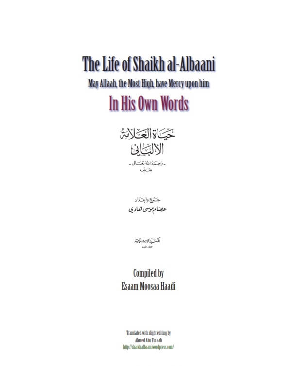 The Life of Shaikh Al Albaani in His Own Words
