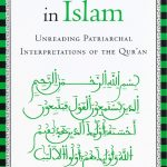 Believing Women in Islam Unreading Patriarchal Interpretations of the Quran By Asma Barlas