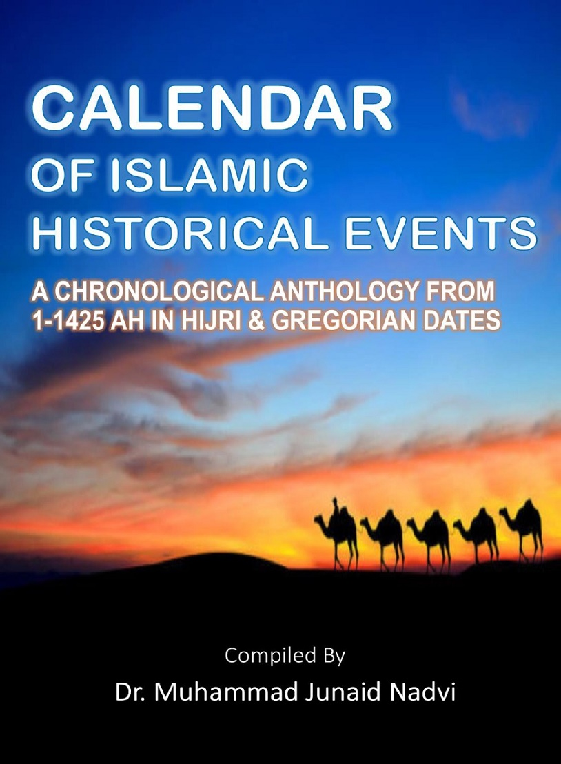 Book Calendar of Islamic Historical Event Compiled By: Dr. Muhammad Junaid Nadvi