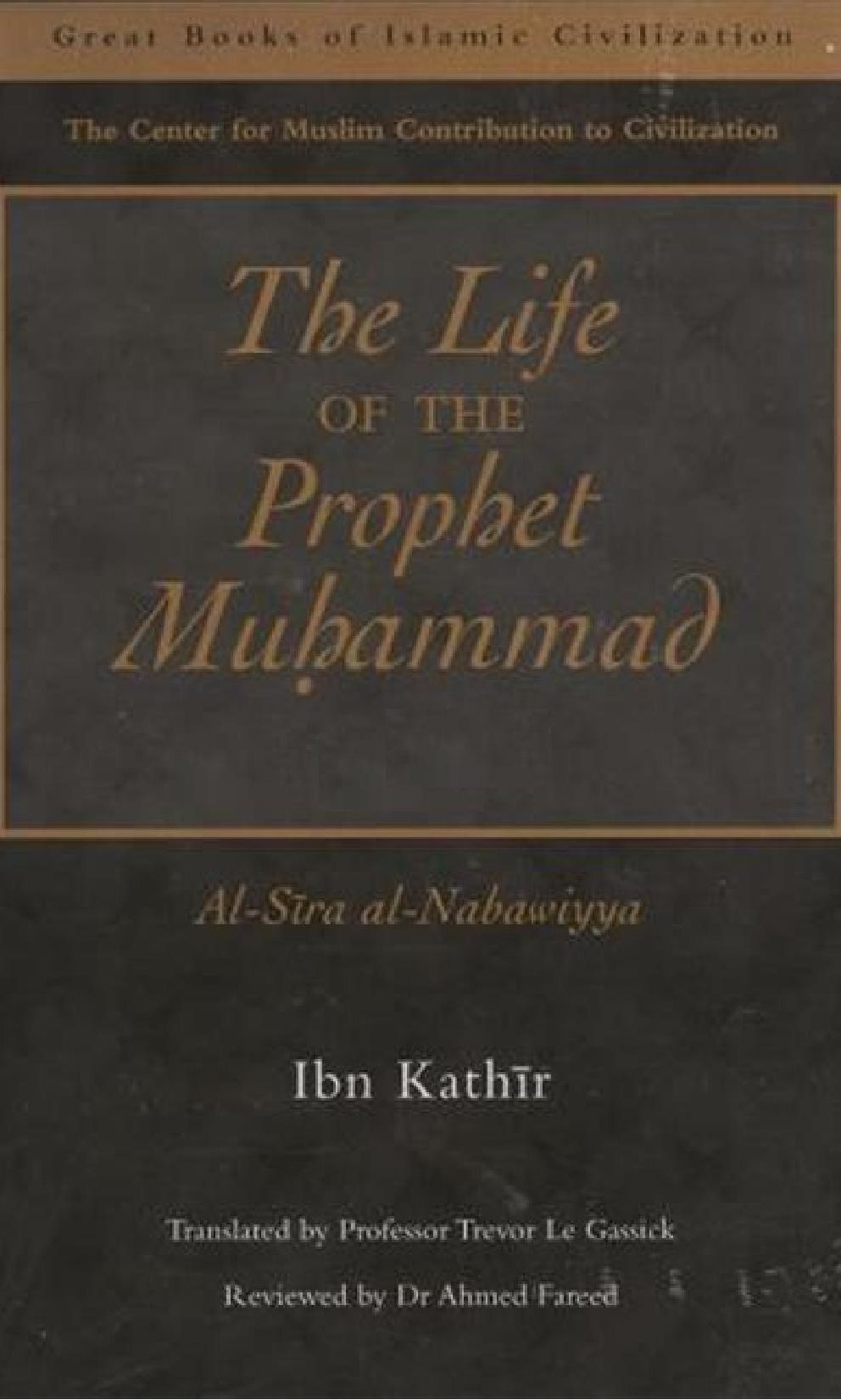 The Life of the Prophet Muhammad (Al Sira Al Nabawiyya) By Ibn Kathir Tra