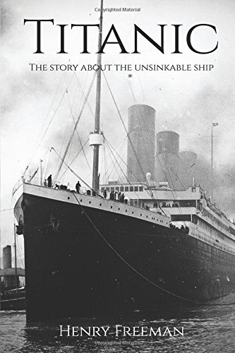 Large book cover: Titanic: The Story about the Unsinkable Ship